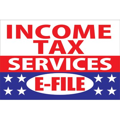 Income Tax E-File Banner Size: 24 H x 36 W x 0.18 D