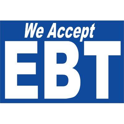 EBT Accepted Banner Size: 24 H x 36 W x 0.18 D