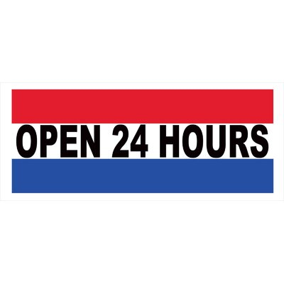 Open 24 Hours Banner Size: 30 H x 72 W x 0.25 D