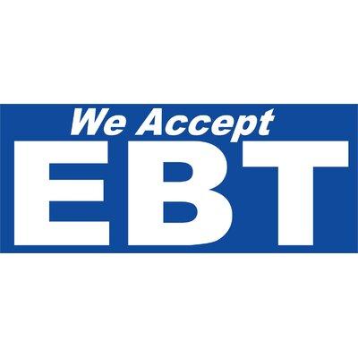 EBT Accepted Banner Size: 30 H x 72 W x 0.25 D