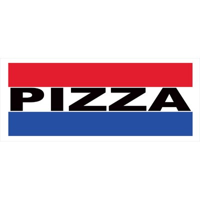 Pizza Banner Size: 30 H x 72 W x 0.25 D
