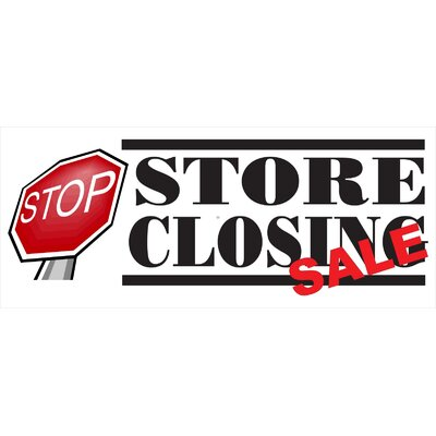 Store Closing Banner Size: 30 H x 72 W x 0.25 D