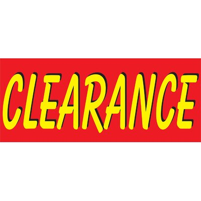 Clearance Banner Size: 30 H x 72 W x 0.25 D