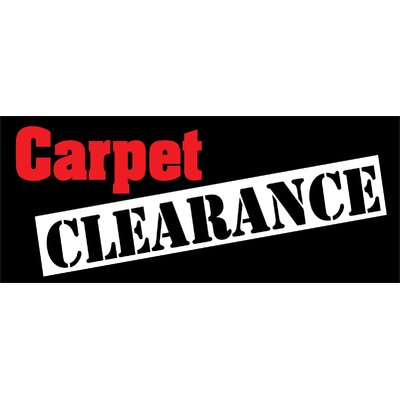 Carpet Clearance Banner Size: 30 H x 72 W x 0.25 D