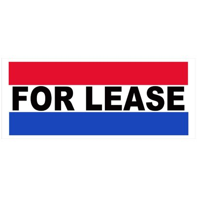 For Lease Banner Size: 30 H x 72 W x 0.25 D