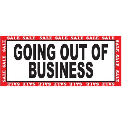 Going Out of Business Banner Size: 30 H x 72 W x 0.25 D