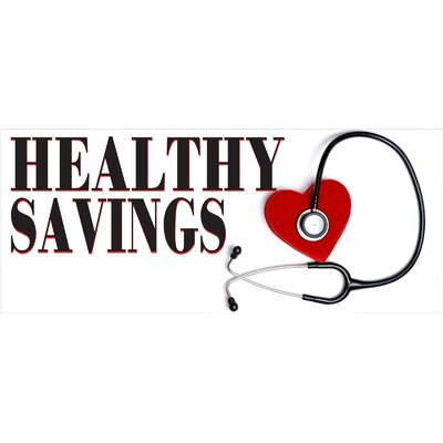 Healthy Savings Banner Size: 30 H x 72 W x 0.25 D