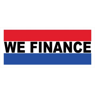 We Finance Banner Size: 30 H x 72 W x 0.25 D