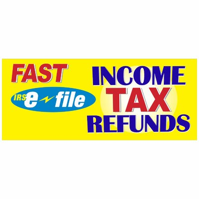 Income Tax Refund Banner Size: 30 H x 72 W x 0.25 D