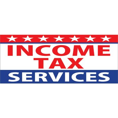 Income Tax Service Banner Size: 30 H x 72 W x 0.25 D