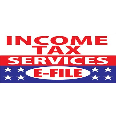 Income Tax E-File Banner Size: 30 H x 72 W x 0.25 D
