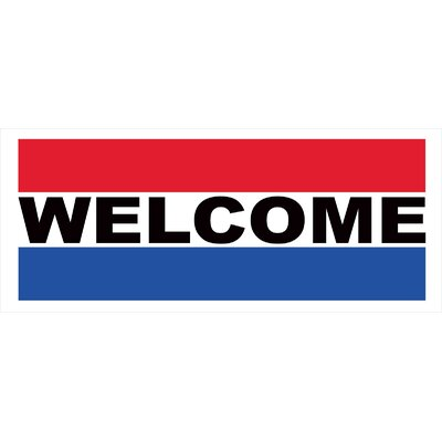 Welcome Banner Size: 30 H x 72 W x 0.25 D