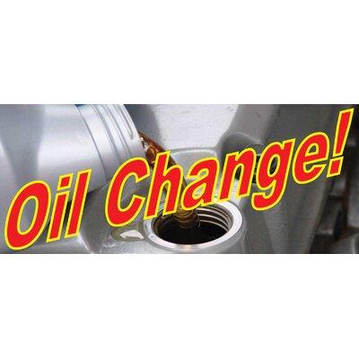 Oil Change Banner Size: 30 H x 72 W x 0.25 D