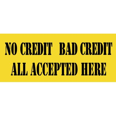 No Credit Bad Credit Banner Size: 30 H x 72 W