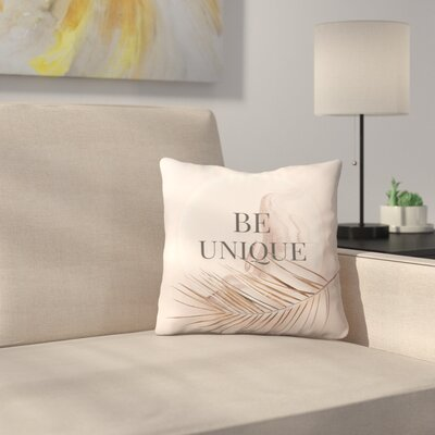 Be Unique Throw Pillow Size: 14 x 14