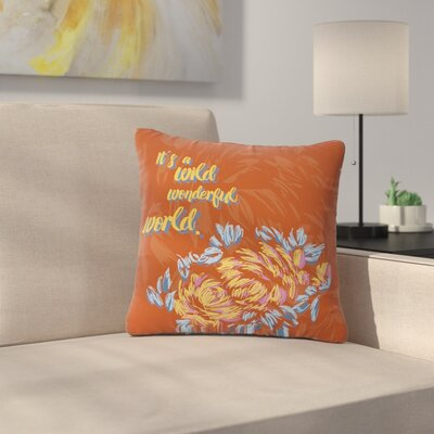 Gukuuki Wonderful World Typography Outdoor Throw Pillow Size: 16 H x 16 W x 5 D