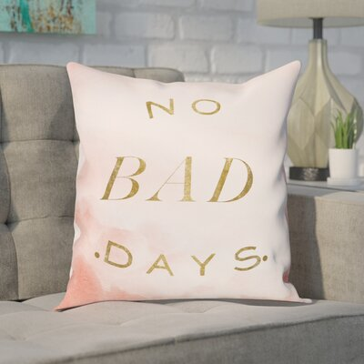 Gottschalk No Bad Days Throw Pillow