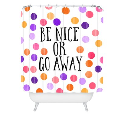 Elisabeth Fredriksson Be Nice Or Go Away Shower Curtain