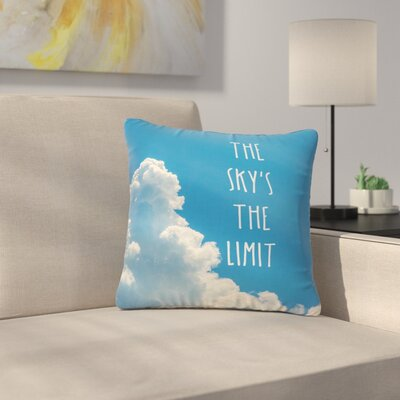 Bruce Stanfield the Skys the Limit Square Typography Nature Outdoor Throw Pillow Size: 18 H x 18 W x 5 D