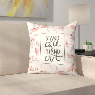 Jetty Printables Stand Tall and Stand Out Flamingo Typography Throw Pillow Size: 16 x 16