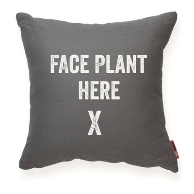 Pettis Face Plant Here Throw Pillow Color: Grey