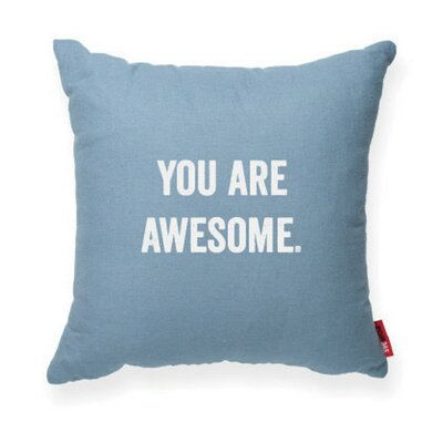 Pettis You Are Awesome Throw Pillow Color: Blue, Size: 17H x 17W, Fill material: Eco-fill