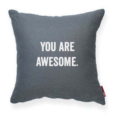 Expressive You Are Awesome Throw Pillow Color: Gray