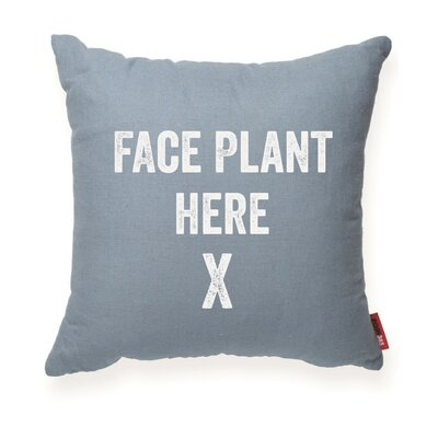 Pettis Face Plant Here Throw Pillow Color: Blue
