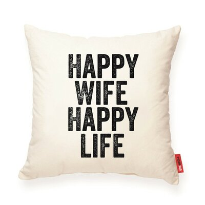 Expressive Happy Wife Happy Life Decorative Cotton Throw Pillow Size: Medium