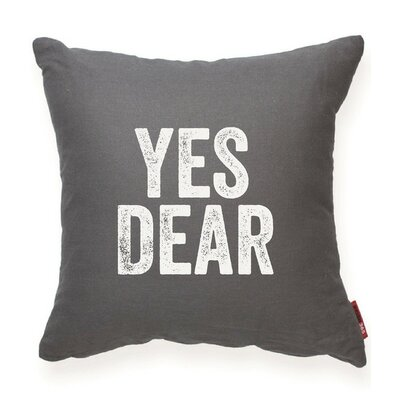 Expressive Yes Dear Decorative Throw Pillow Size: Large, Color: Gray