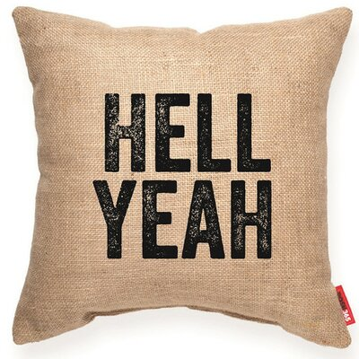 Pettis Hell Yeah Decorative Burlap Throw Pillow