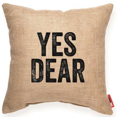 Pettis Yes Dear Decorative Burlap Throw Pillow