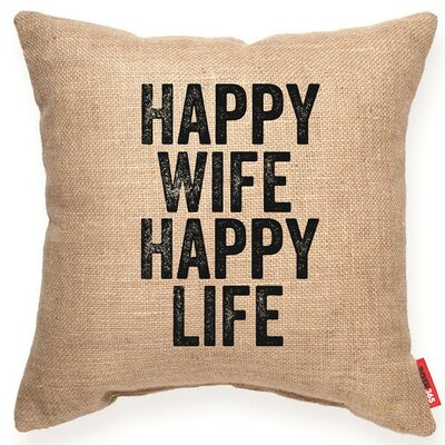 Expressive Happy Wife Happy Life Decorative Burlap Throw Pillow Size: Medium