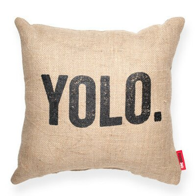 Expressive YOLO Decorative Burlap Throw Pillow Size: Medium