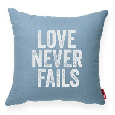 Expressive Love Never Fails Throw Pillow Color: Blue, Size: 17H x 17W, Fill material: Polyester/Polyfill
