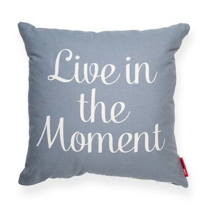 Expressive Live in the Moment Throw Pillow Color: Blue, Size: 17H x 17W, Fill material: Polyester/Polyfill