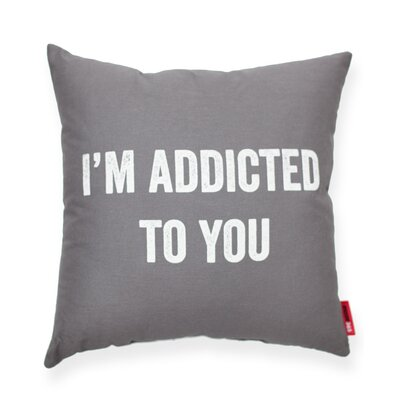 Expressive Addicted To You Decorative Throw Pillow Size: Large, Color: Gray
