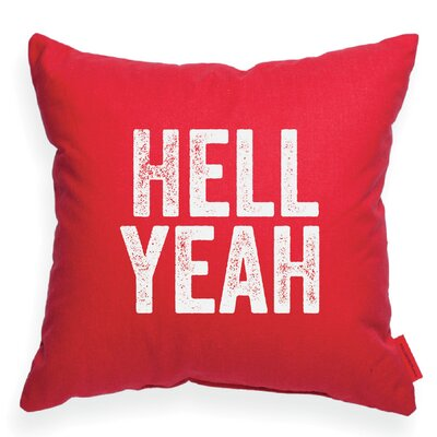 Expressive Hell Yeah Decorative Throw Pillow Size: Large, Color: Red