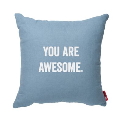 Expressive You Are Awesome Decorative Throw Pillow Size: Medium, Color: Blue