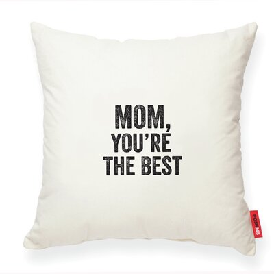 Mom, You Are the Best Decorative Throw Pillow Color: Cream