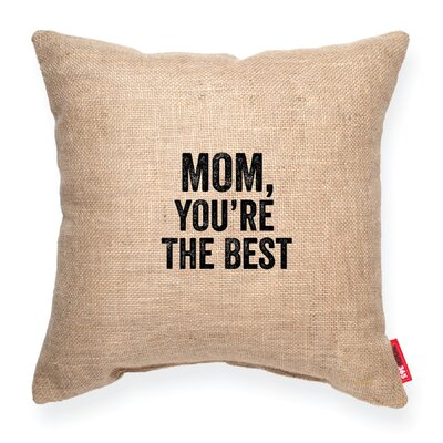 Mom, You Are the Best Decorative Throw Pillow Color: Brown