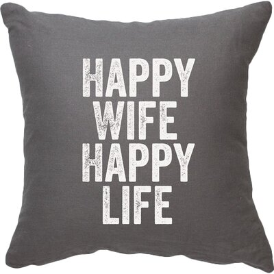 Expressive Happy Wife Happy Life Decorative Throw Pillow Size: Large, Color: Gray