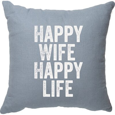 Expressive Happy Wife Happy Life Decorative Throw Pillow Size: Large, Color: Blue