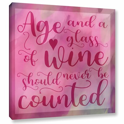 'Age and Wine' Textual Art on Wrapped Canvas Size: 10