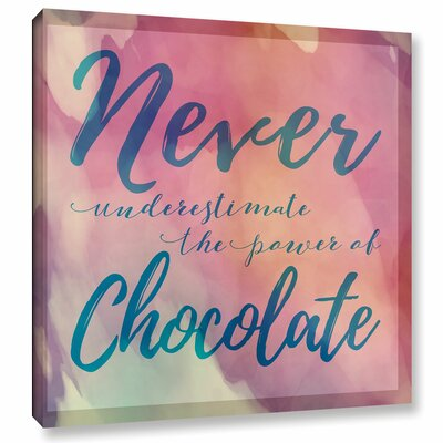 'Never Chocolate' Textual Art on Wrapped Canvas Size: 10