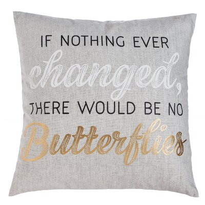 Caitlin If Nothing Ever Changed, There Would Be No Butterflies Throw Pillow