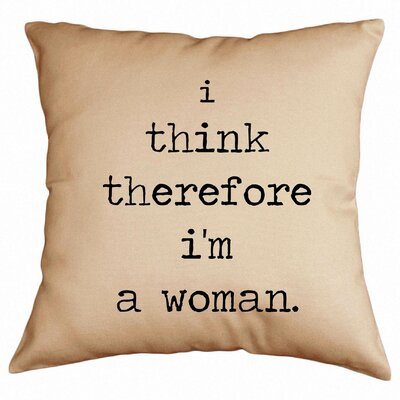I Think Therefore I'm A Woman Throw Pillow