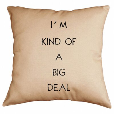 Im Kind of A Big Deal Cotton Throw Pillow