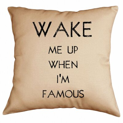 Wake Me up When Im Famous Cotton Throw Pillow