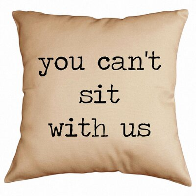 You Cant Sit with Us Cotton Throw Pillow